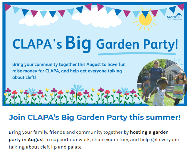 a pale blue background with a dark blue border and large dark blue text reading 'CLAPA's Big Garden Party!'. In smaller text below reads 'Bring your community together this August to have fun, raise money for CLAPA, and help get everyone talking about cleft!' At the top is dark blue, turquoise and pink bunting with a sun and clouds behind. At the bottom are pink and yellow flowers next to a circular photo of a girl balancing a bean bag on her head.